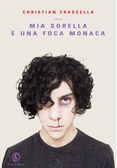 Christian Frascella - Mia sorella è una foca monaca (2009)
