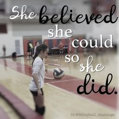 she believed she could so she did volleyball The thought of sport is a procedure Volleyball Images, Volleyball Outfits, Volleyball Gifts, Beach Volleyball, Funny Volleyball Sayings, Cheer Sayings, Volleyball Backgrounds, Gymnastics Quotes, Volleyball Setter
