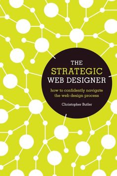 The Strategic Web Designer: How to Confidently Navigate the Web Design Process | My Design Shop