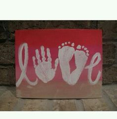 Love hand and foot print idea