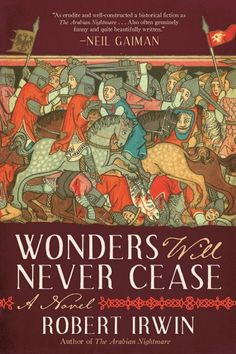 Michael Dirda reviews 'Wonders Will Never Cease,' by Robert Irwin - The Washington Post