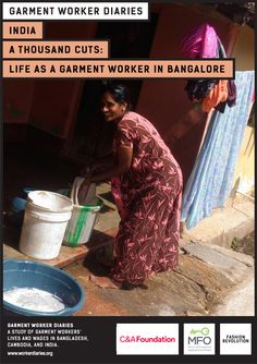 The Lives and Wages of Garment Workers Fast Fashion, Slow Fashion, Old Mother, Food To Make, Diaries, Equality, Yards, Sustainability, Revolution