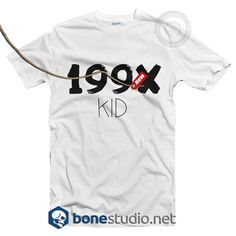 199X Kid T Shirt - Adult Unisex Size S-3XL  Get This @ https://www.bonestudio.net/product-category/quote-tshirts/
