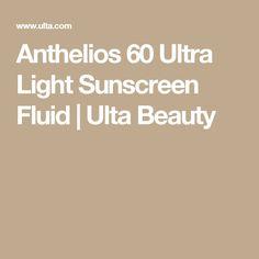 Anthelios 60 Ultra Light Sunscreen Fluid | Ulta Beauty