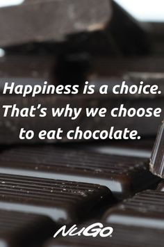 That's why we choose to eat REAL Dark Chocolate! Chocolate Love Quotes, Chocolate Humor, Chocolate Lovers, Chocolate Benefits, Dark Chocolate Nutrition, Girly Quotes, True Quotes, Dessert Quotes, Nutrition Chart