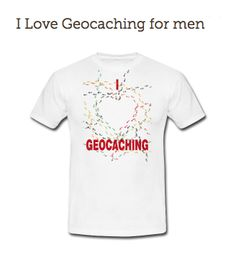 I Love Geocaching for men