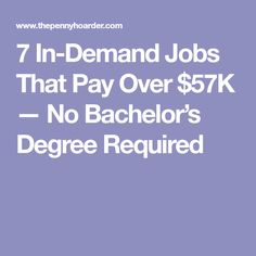 7 In-Demand Jobs That Pay Over $57K — No Bachelor's Degree Required