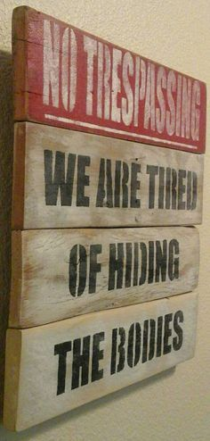 Hilarious No Trespassing sign, distressed pallet by Hidesertcreations