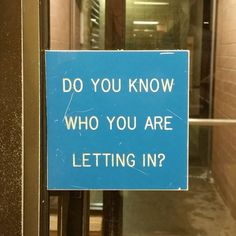 Do You Know Who You Are Letting In? Good Point!