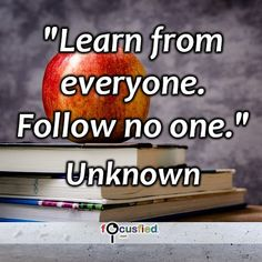 """""""Learn from everyone. Follow no one."""" #quote #inspire #motivate #inspiration #motivation #lifequotes #quotes #youareincontrol #sotrue #keepgoing #wisdom #learn #educate #focusfied #perspective"""