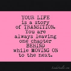 Transition Quotes On Pinterest Quotes Truths And Words