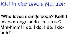 Hahahhah hahahah Yesss k k k kellll loves orange soda! 90s Childhood, Childhood Memories, Love The 90s, My Love, Kenan And Kel, 1990s Kids, Inner Child, Sweet Memories, Make Me Happy