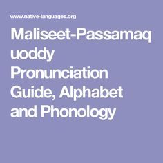 Maliseet-Passamaquoddy Pronunciation Guide, Alphabet and Phonology
