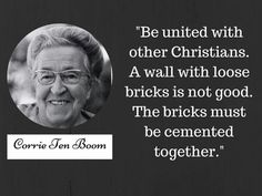 Be United with other Christians. A wall with two sprix is not good. The bricks must be cemented together. Quotable Quotes, Faith Quotes, Loyalty Quotes, Motivational Quotes, Great Quotes, Quotes To Live By, Mom Prayers, Corrie Ten Boom, Christian Memes