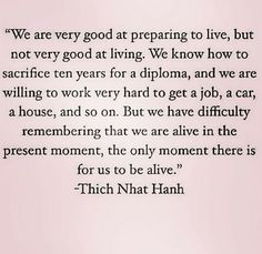 Less prepping and more living. In the present moment.
