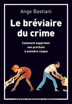 Le Bréviaire du crime par Ange Bastiani - Illustrations d'Alfred