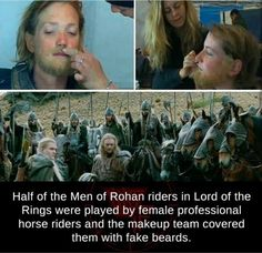 Half of the Men of Rohan riders in Lord of the Rings were played by female professional horse riders and the makeup team covered them with fake beards. Weird Facts, Fun Facts, Movie Facts, Hunger Games, Saga, Fake Beards, Bearded Lady, The Two Towers, Middle Earth