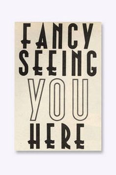 Fancy Seeing You Here - Cool for the entrance area. Urban Outfitters