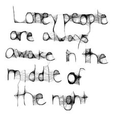 lonely people are always awake in the middle of the night, words, quotes