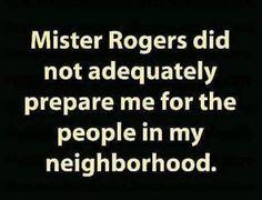 Yeah, like that insane bitch next door.