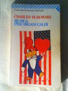 BookWorm & BarFly: Musica per organi caldi - Charles Bukowski (1983)