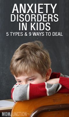 5 Types And 9 Ways To Deal With Anxiety In Children: Your children can be prone to more than one type of disorder at the same time. Listed below are few types of commonly seen anxiety disorders.
