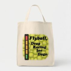 Flyball is  Drag Racing for Dogs, Grocery Tote   yorkshire terrier puppy, border collie quotes, glen of imaal terrier #borderterrieruk #borderterriersofinsta #borderterrieroftheday, back to school, aesthetic wallpaper, y2k fashion Border Terrier Puppy, Glen Of Imaal Terrier, Yorkshire Terrier Puppies, Drag Racing, Border Collie, Design Your Own, Aesthetic Wallpapers, Back To School, Reusable Tote Bags