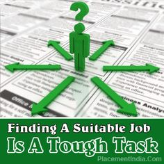 Finding A Suitable #Job Is A Tough Task - #PlacementIndia