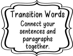 Please enjoy this colorful transitions bulletin board set.  This is a perfect set to challenge and extend your students' use of transitions.