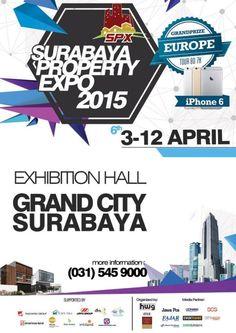 Surabaya Property Expo 2015  Tanggal : Jumat – Minggu, 3 – 12 April 2015 Tempat : Exhibition Hall, Grand City, Surabaya  http://eventsurabaya.net/?event=surabaya-property-expo-2015