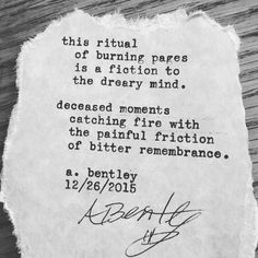 """""""Burning Pages."""" #poetry #poem #poems #typewriter #pages #burn #fire #memories #past #mind #rememberwhen #words #wordart #sayings #quotes #abentley"""