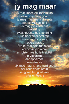 Jy mag maar. Beautiful poem by Hester Heese (I love the honesty)