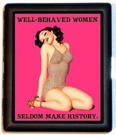 Retro Pulp Pinup Well behaved Women seldom Make History Feminist Black Metal Cigarette Id Case Business Card Holder Wallet $9.99