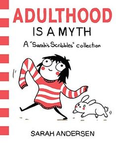 Adulthood Is a Myth: A Sarah's Scribbles Collection by Sarah Andersen #comicbook #sequentialart #humour #graphicnovel