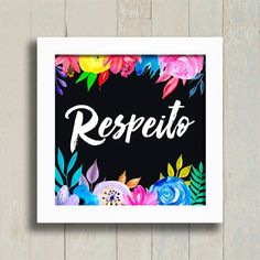 Quadro Respeito - Encadreé Posters Black Paper, Beautiful Words, Paper Art, Greenery, Messages, Lettering, Instagram Posts, Frame, Youtube