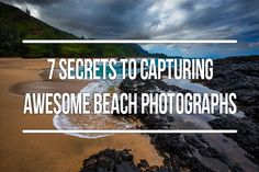 7 Secrets to Capturing Awesome Beach Photographs #PhotographyTips