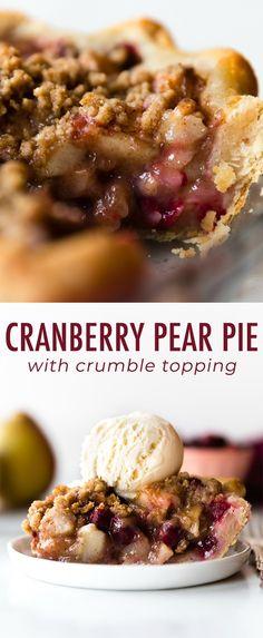 Cranberry pear crumble pie on sallysbakingaddic. - Dessert Recipes - Cranberry Apple P Pear Recipes, Fall Recipes, Holiday Recipes, Pear Dessert Recipes, Cranberry Pie, Cranberry Recipes, Cobbler, Pear Pie, Pie Crumble