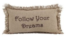 """Our Burlap Natural """"Follow Your Dreams"""" Pillow 7x13"""" is a great option for displaying on your couch, a bench, or added to one of your bedding ensembles. https://www.primitivestarquiltshop.com/products/burlap-natural-follow-your-dreams-pillow-7x13 #primitivecountryhomedecor"""