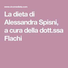 La dieta di Alessandra Spisni, a cura della dott.ssa Flachi