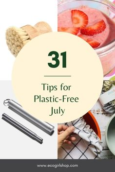 31 Days of Plastic-Free July - Tips to Reduce Plastic - Eco Girl Shop