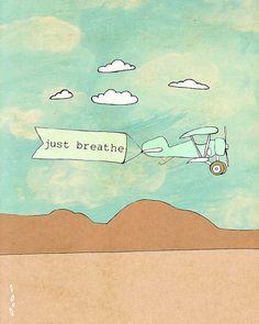 Just Breathe 2.0 // Digital Print, Typographic Print, Giclee, Illustration, Hopeful, Inspirational, Oprtimistic, Blue, Sky, Bi-plane