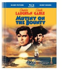 The original Mutiny on the Bounty, filmed in 1935, starring Charles Laughton and Clark Gable, re-released on Blu-ray