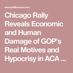Chicago Rally Reveals Economic and Human Damage of GOP's  Real Motives and Hypocrisy in ACA Repeal
