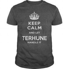 Awesome Tee TERHUNE IS HERE. KEEP CALM Shirts & Tees