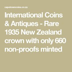 International Coins & Antiques - Rare 1935 New Zealand crown with only 660 non-proofs minted