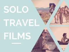 The best 4 movies to watch before you travel solo: solo travel films.