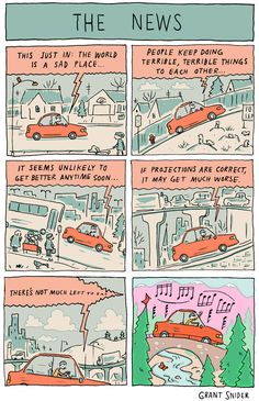 "Grant Snider of Incidental Comics made ""The News,"" a comic about how listening to newscasts can affect one's outlook on life. Posters of his work are available for purchase on his website. comic by. Artist Grants, Create A Comic, Cartoon N, Stream Of Consciousness, Photo Caption, Fun Comics, Calvin And Hobbes, Writing A Book, Writing Comics"