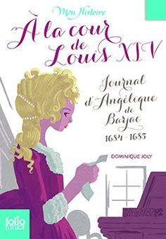 À la cour de Louis XIV: Journal d'Angélique de Barjac, 1684-1685, http://www.amazon.fr/dp/2070560074/ref=cm_sw_r_pi_awdl_MK67wb0FYCFGM