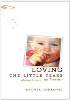 Loving the Little Years by Rachel Jankovic, http://www.amazon.com/dp/B004DNWEYK/ref=cm_sw_r_pi_dp_mK2Ysb0NEYKSE