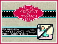 How to Prevent the Stomach Flu Naturally - 6 Ways to Ward Off the Nasty Bug
